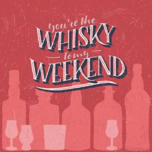 Lettering You're the Whisky to my Weekend Illustration Papeterie Stationery